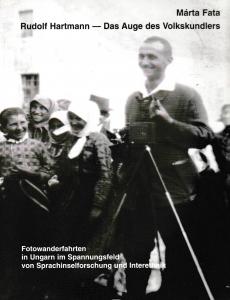 Fata Márta: Rudolf Hartmann-Das Auge des Volkskundlers, Ausstellung im Ethnographischen Museum Budapest 27. Januar-28. Februar 1999.